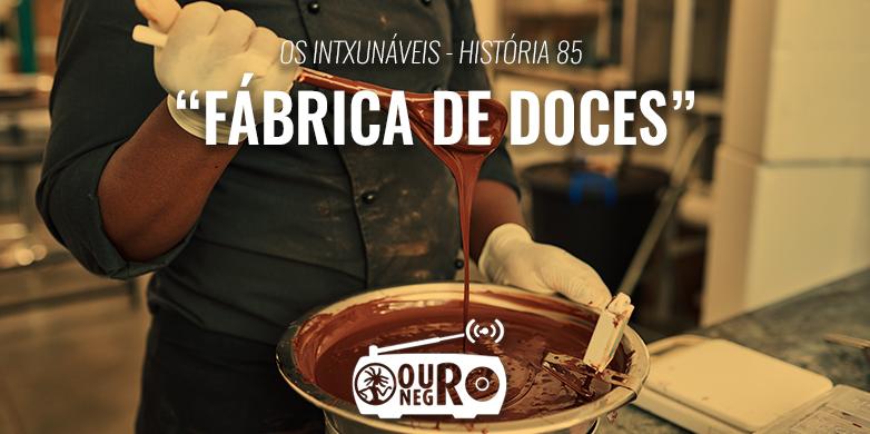 História 85 - Fábrica de Doces