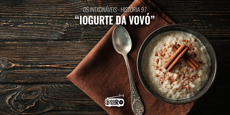 História 97 - Iogurte da vovó